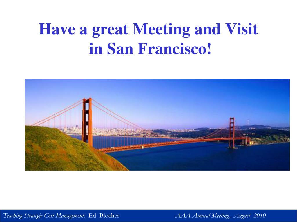 Have a great Meeting and Visit