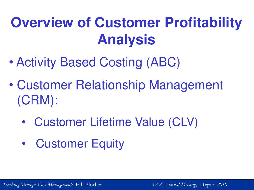 Overview of Customer Profitability Analysis