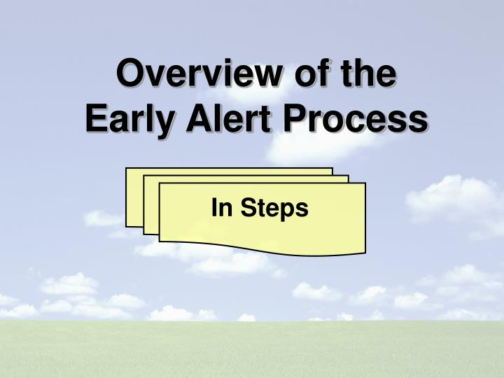 Overview of the early alert process