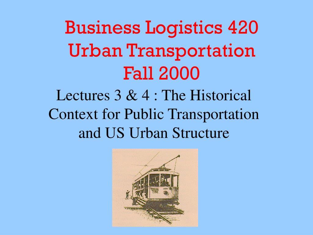 business logistics 420 urban transportation fall 2000 l.
