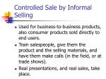 controlled sale by informal selling