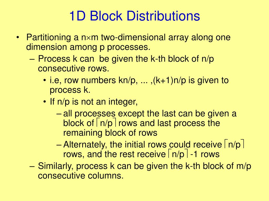 1D Block Distributions