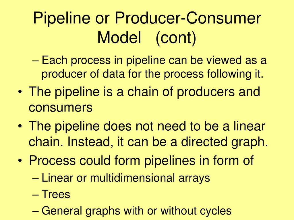 Pipeline or Producer-Consumer Model   (cont)