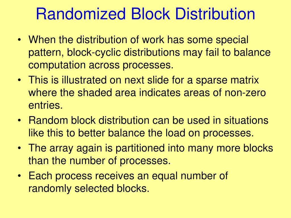 Randomized Block Distribution