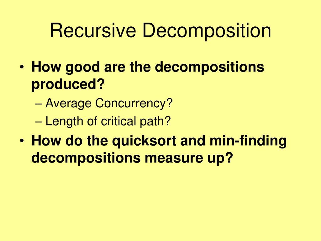 Recursive Decomposition