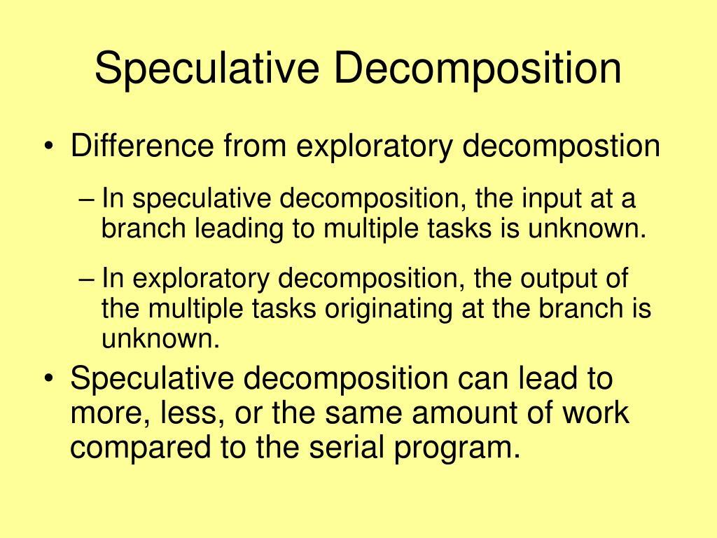 Speculative Decomposition