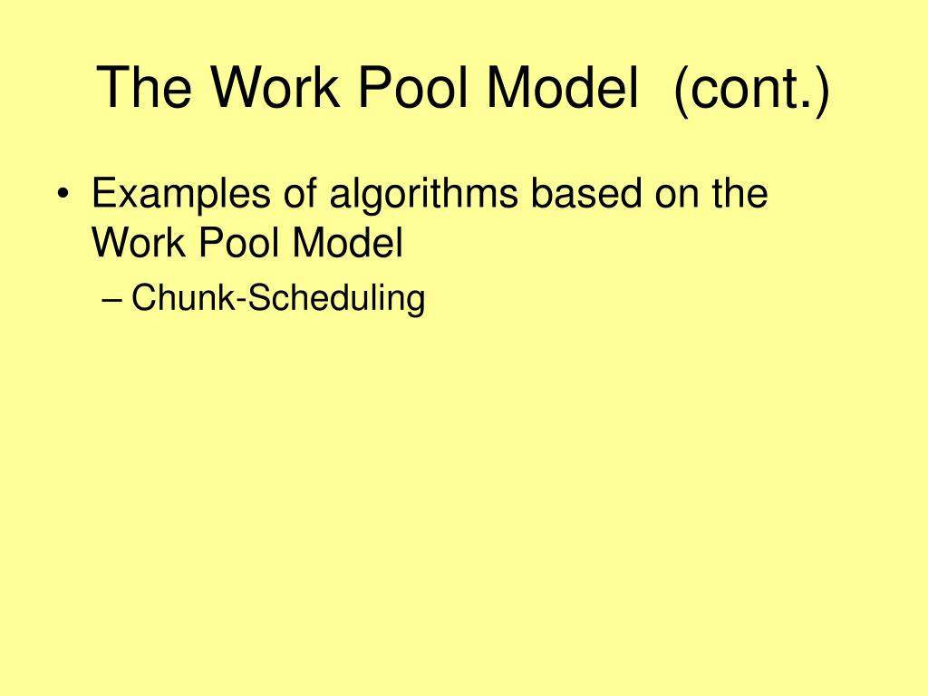 The Work Pool Model  (cont.)