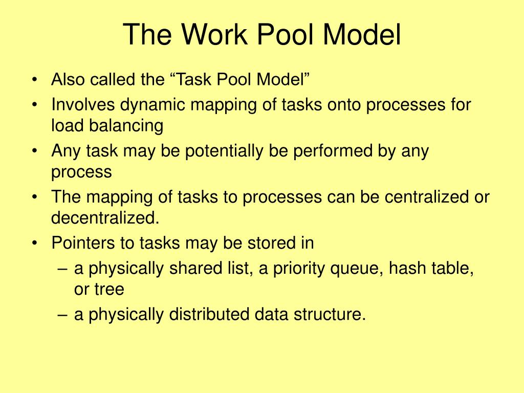 The Work Pool Model