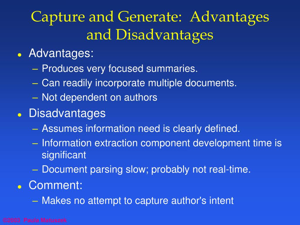 Capture and Generate:  Advantages and Disadvantages