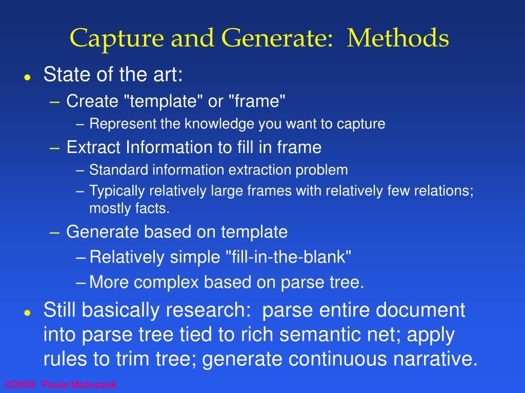 Capture and Generate:  Methods