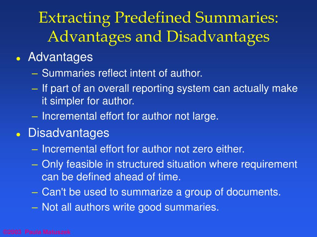 Extracting Predefined Summaries:  Advantages and Disadvantages