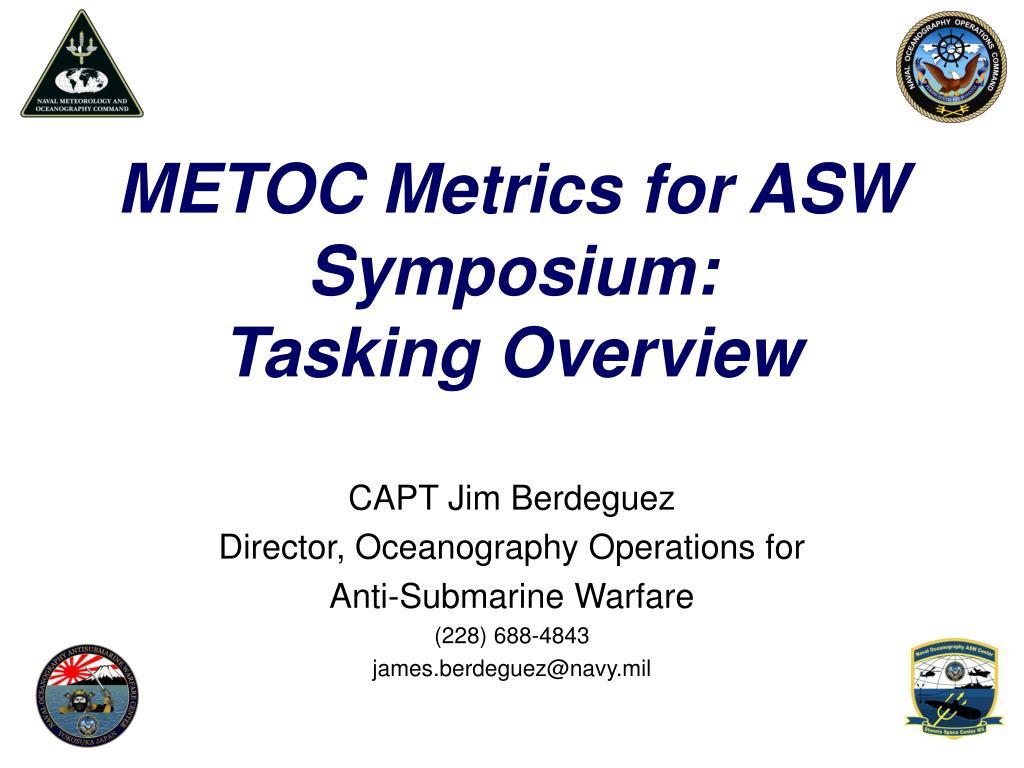 metoc metrics for asw symposium tasking overview l.