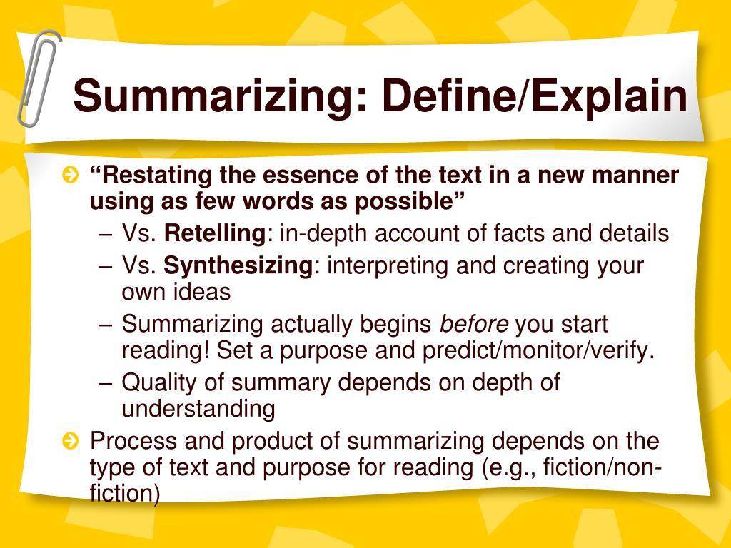 Summarizing: Define/Explain