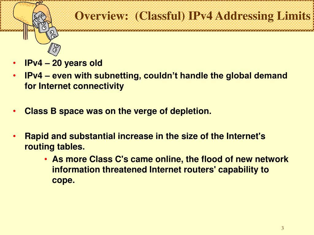 Overview:  (Classful) IPv4 Addressing Limits