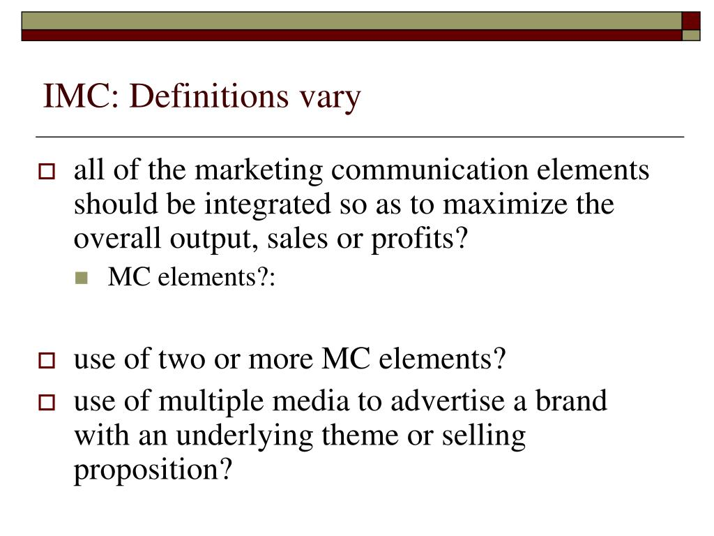 IMC: Definitions vary