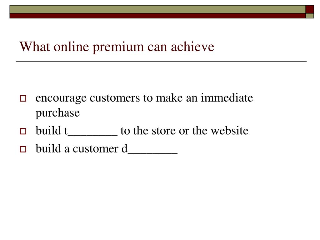What online premium can achieve