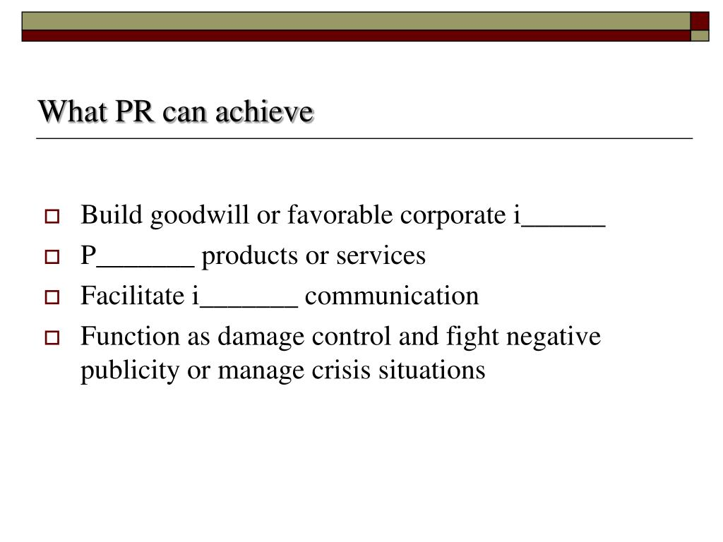 What PR can achieve