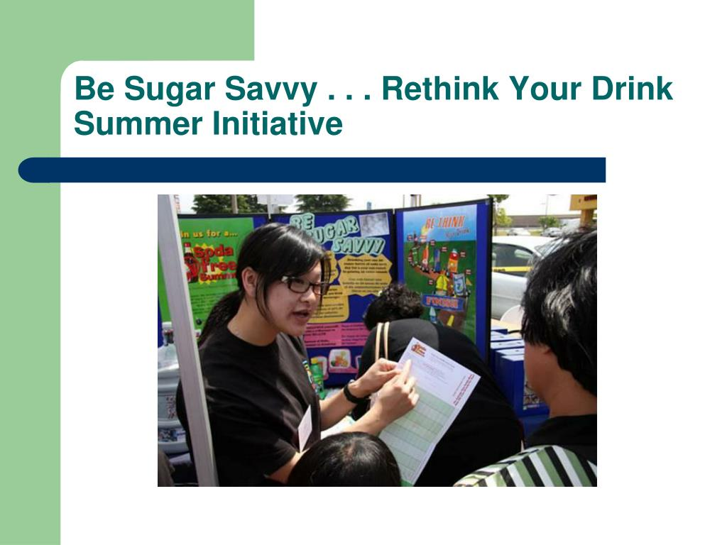 Be Sugar Savvy . . . Rethink Your Drink Summer Initiative