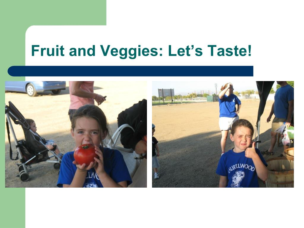 Fruit and Veggies: Let's Taste!