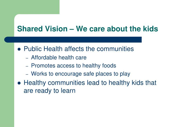 Shared vision we care about the kids