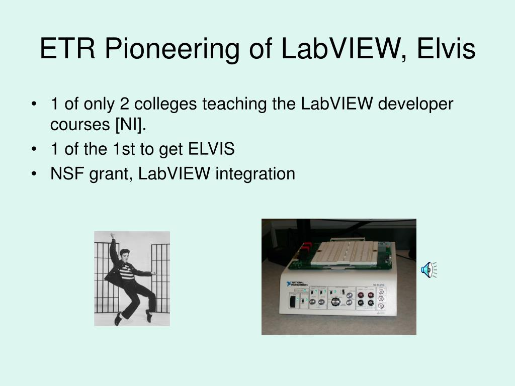 ETR Pioneering of LabVIEW, Elvis