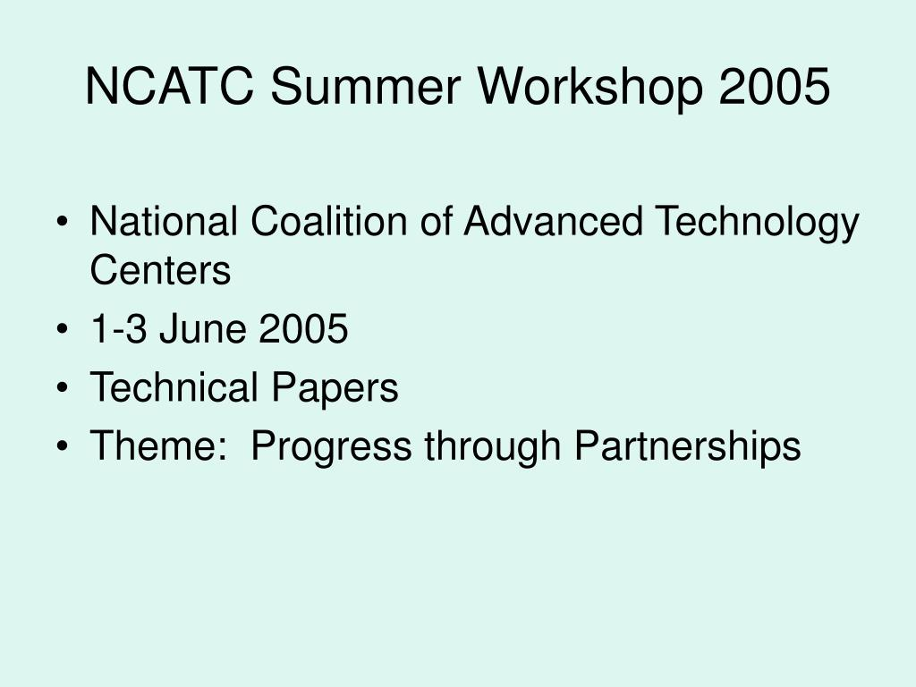 NCATC Summer Workshop 2005