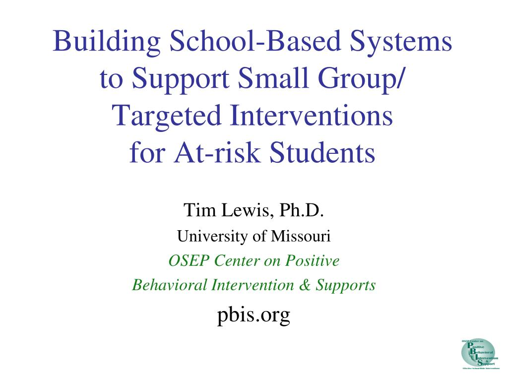building school based systems to support small group targeted interventions for at risk students l.