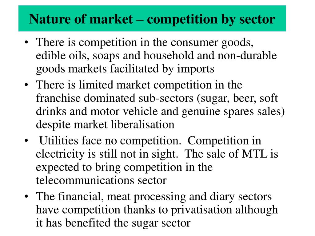 Nature of market – competition by sector