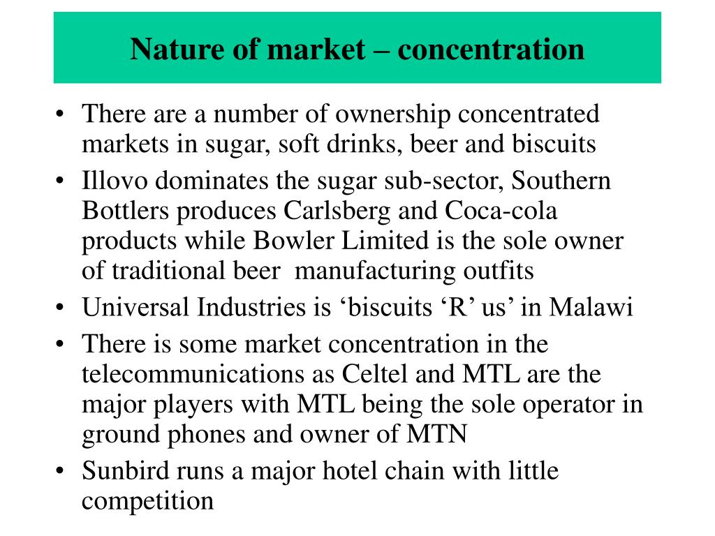 Nature of market – concentration