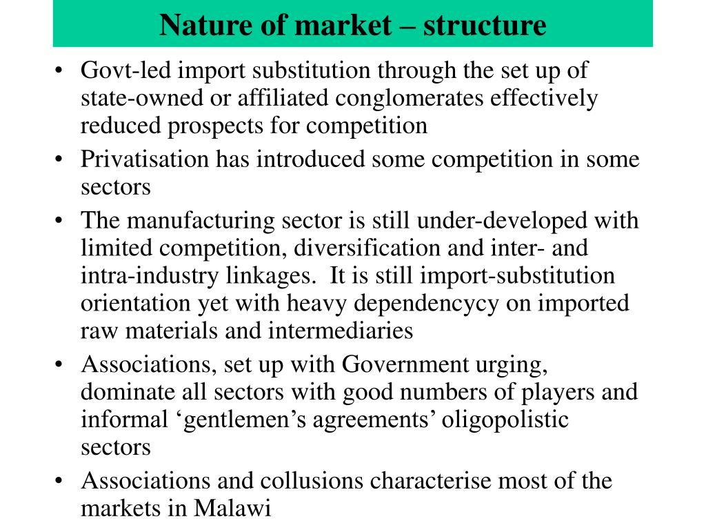 Nature of market – structure