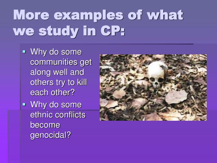 More examples of what we study in CP:
