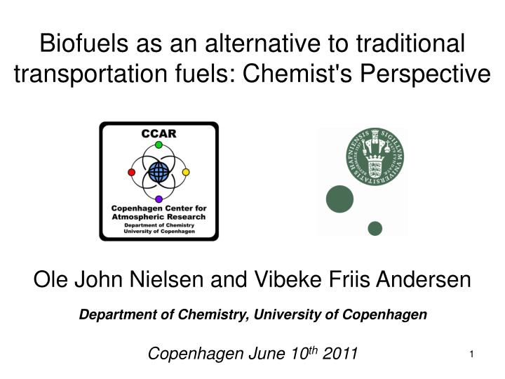 biofuels as an alternative to traditional transportation fuels chemist s perspective n.