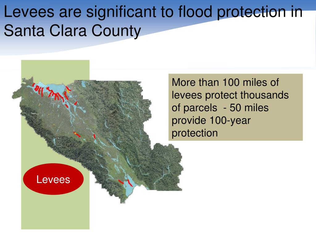 Levees are significant to flood protection in Santa Clara County