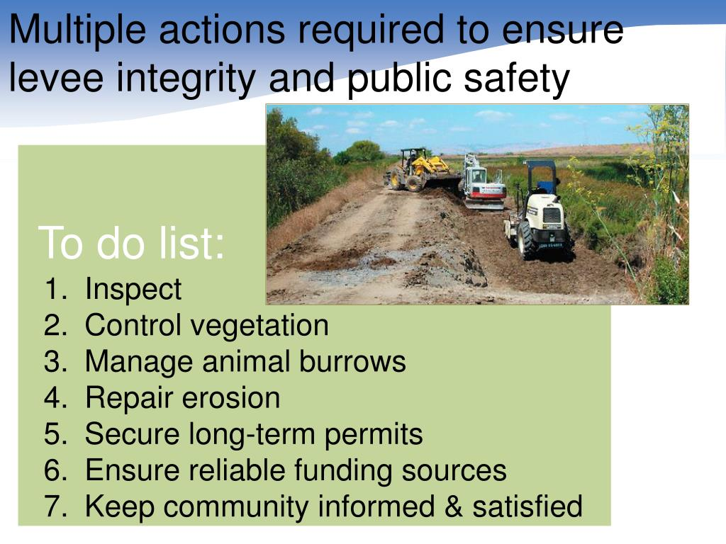 Multiple actions required to ensure levee integrity and public safety
