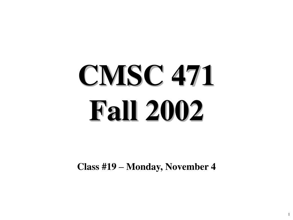 cmsc 471 fall 2002 l.