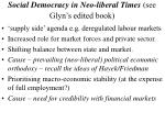 social democracy in neo liberal times see glyn s edited book