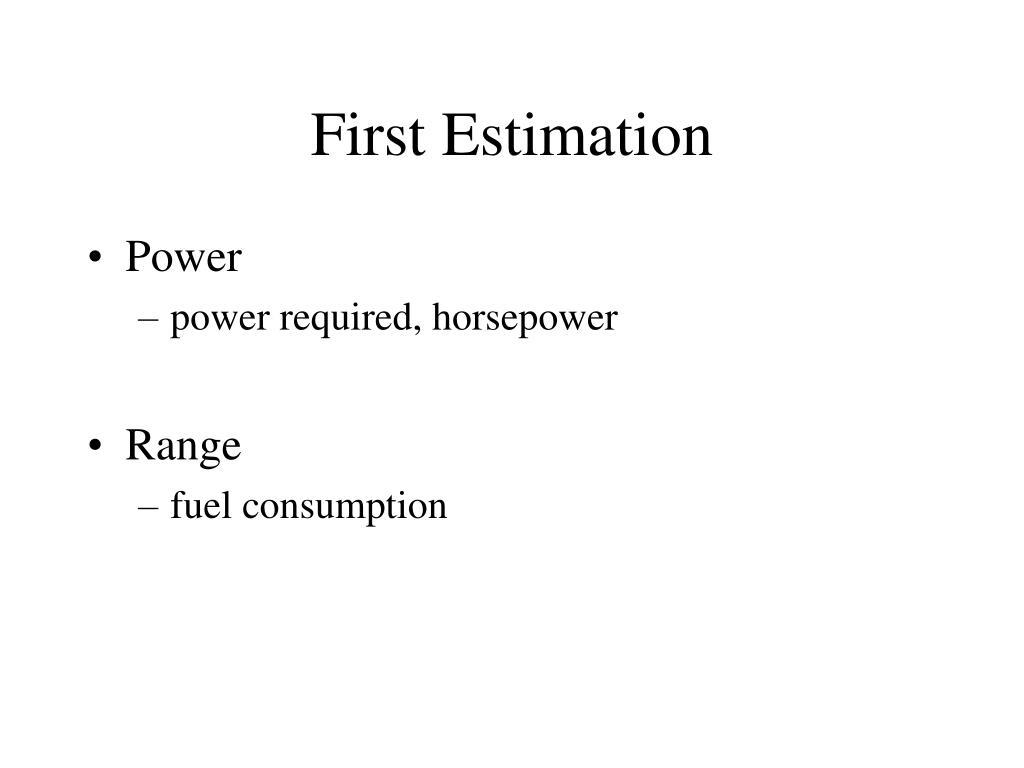 First Estimation