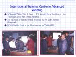 international training centre in advanced welding