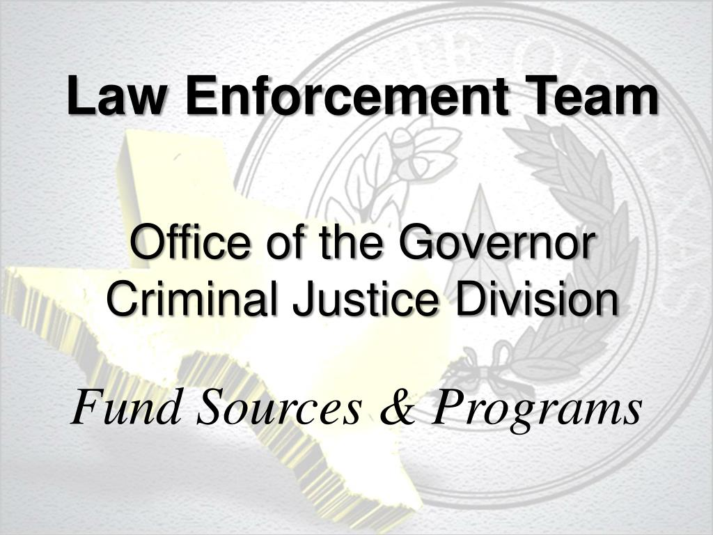 law enforcement team office of the governor criminal justice division l.