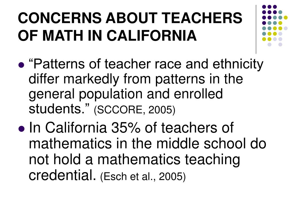 CONCERNS ABOUT TEACHERS OF MATH IN CALIFORNIA