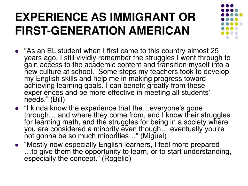 EXPERIENCE AS IMMIGRANT OR FIRST-GENERATION AMERICAN