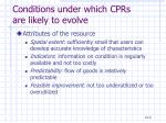 conditions under which cprs are likely to evolve