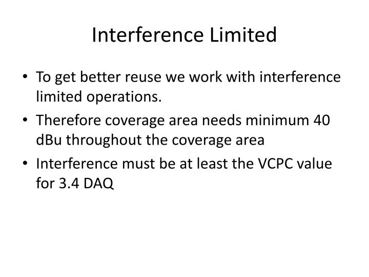 Interference Limited