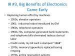 ir 3 big benefits of electronics came early