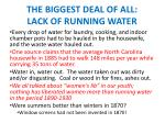 the biggest deal of all lack of running water