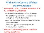within one century life had utterly changed