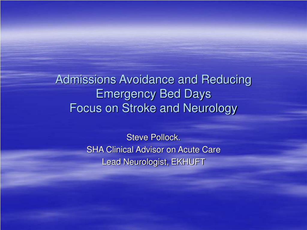 admissions avoidance and reducing emergency bed days focus on stroke and neurology l.