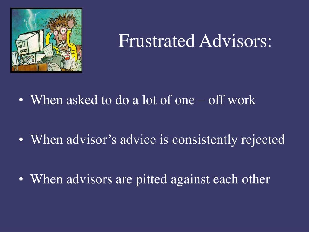 Frustrated Advisors: