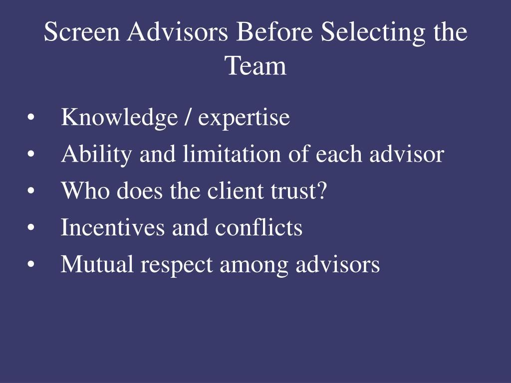 Screen Advisors Before Selecting the Team
