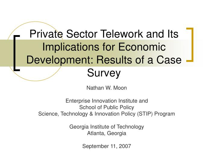 Private sector telework and its implications for economic development results of a case survey